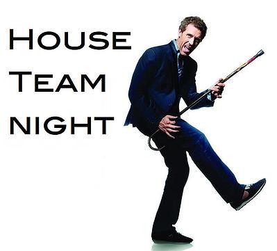 House Team Night